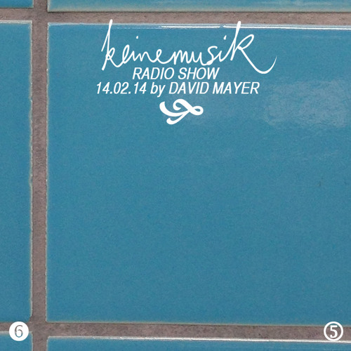 Keinemusik Radio Show by David Mayer 14.02.2014