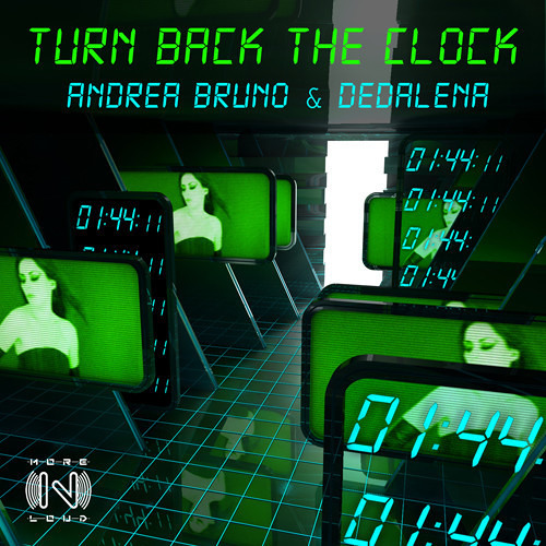 Andrea Bruno & Dedalena - Turn Back The Clock (Original Mix Preview) [MORENLOUD RECORDS]