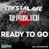 Crystal Lake feat. Republica - Ready to Go (Radio Edit)