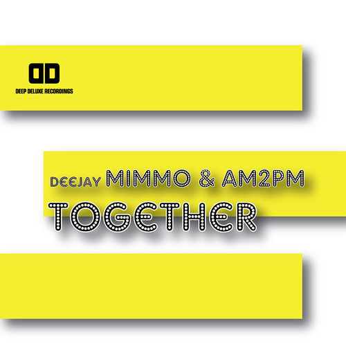 Deejay MiMMo & AM2PM - Together [Deep Deluxe Recordings - Snippet]