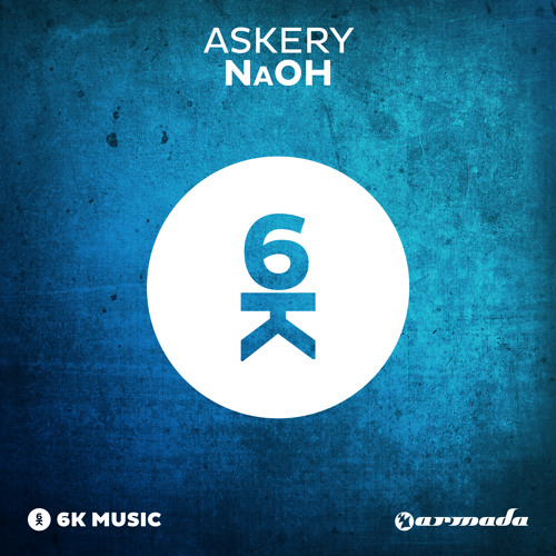 Askery – NaOH [Played by Nicky Romero on BBC 1 Radio] [OUT NOW!]
