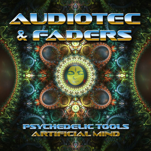 Audiotec & Faders - Psychedelic Tools/Artificial Mind teaser mix