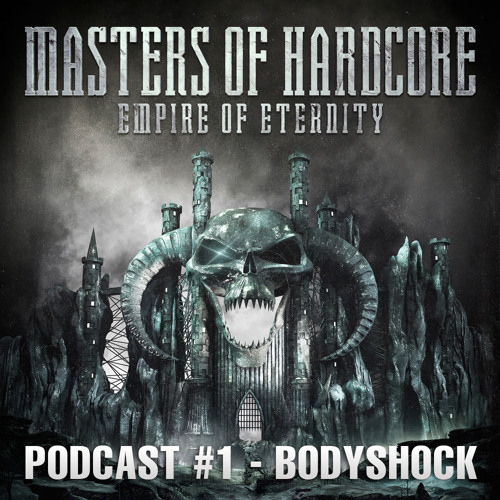 Bodyshock - Masters of Hardcore - Empire of Eternity Podcast #1