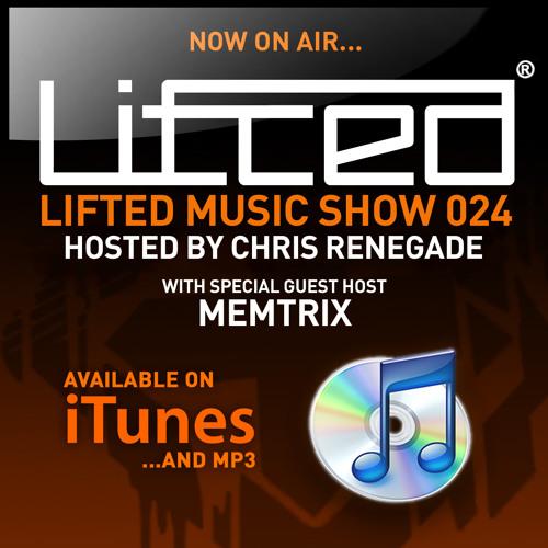 Lifted Music Show 024 - hosted by Chris Renegade & Memtrix