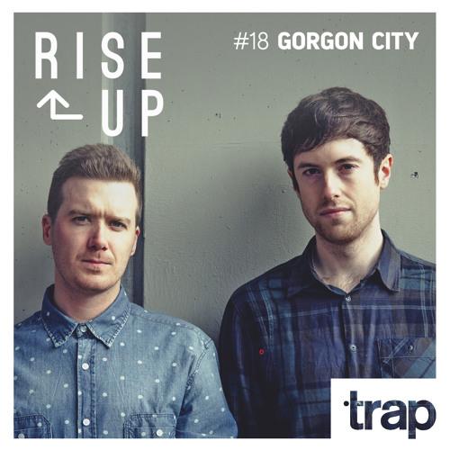 Trap Magazine Presents... Rise Up #018 - GORGON CITY