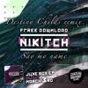 Say My Name (Nikitch Remix) (Free DL / TRAX exclu)
