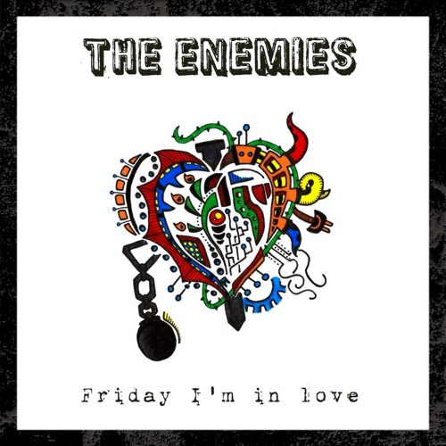 Friday I'm In Love - The Enemies (The Cure cover)