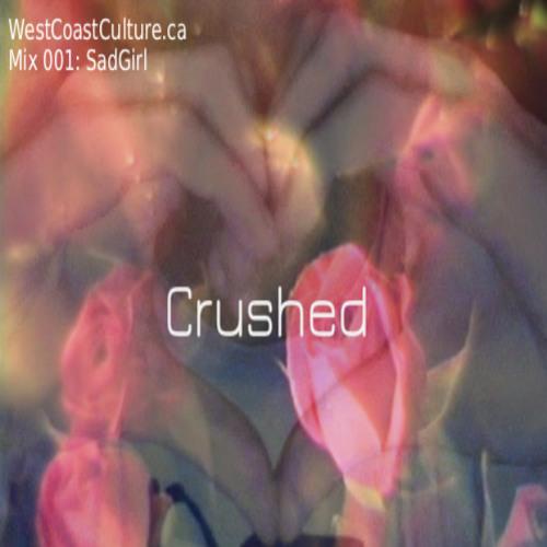 WCCMix001:Crushed - Mixed by SadGirl