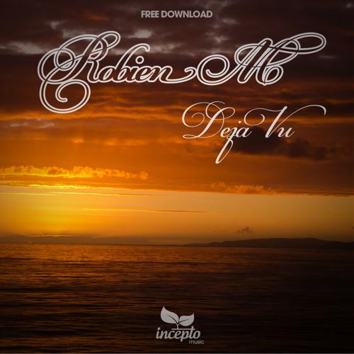 Robien M - Deja Vu (2014 Mix Edit).FREE DOWNLOAD!