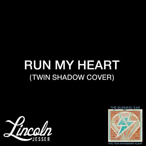 Run My Heart (Twin Shadow Cover)