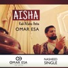 'Aisha' (radialla'anha) Outlandish (Omar Esa Version)