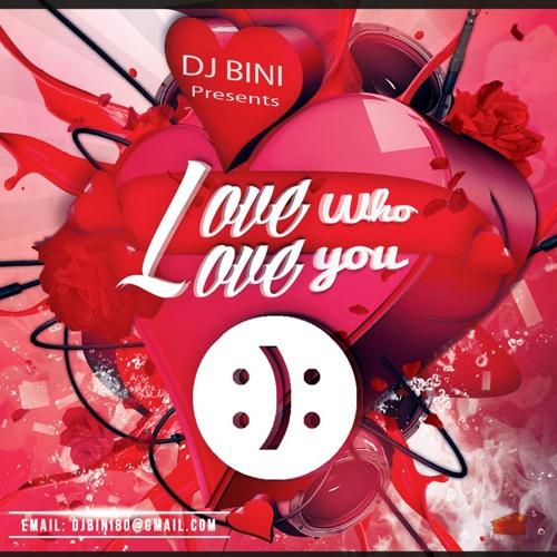 DJ Bini Presents  Love Who Love You