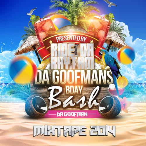 DJ DA GOOFMAN  - RIDE DA RHYTHM MIXTAPE 2014