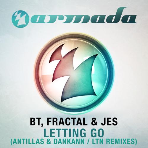 BT, JES & Fractal - Letting Go (LTN Remix) [OUT NOW!]