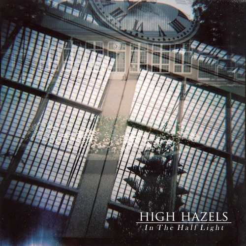High Hazels - In The Half Light