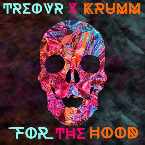 Treovr X Krumm- For The Hood (Original Mix)