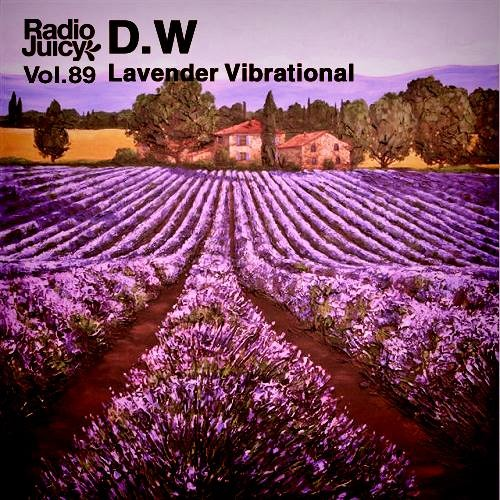 Radio Juicy Vol. 89 (Lavender Vibrational by D.W)