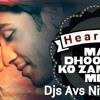 Main Dhoondne Ko Zamaane Mein Remix Djs Avs Nityn & Shiva