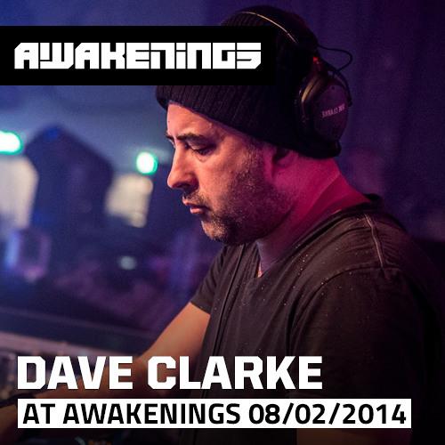 Dave Clarke at Awakenings Klokgebouw Eindhoven 08-02-2014