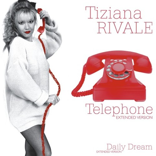 TIZIANA RIVALE - TELEPHONE (EXTENDED VERSION)