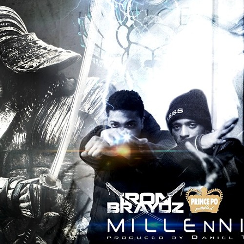Iron Braydz ft Prince Po - Millennium (produced by Daniel Taylor)