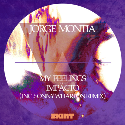 Jorge Montia - My Feelings (Original Mix)