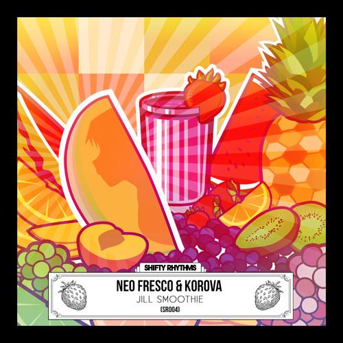 SR004: NEO FRESCO & KOROVA   JILL SMOOTHIE EP [PREVIEW]