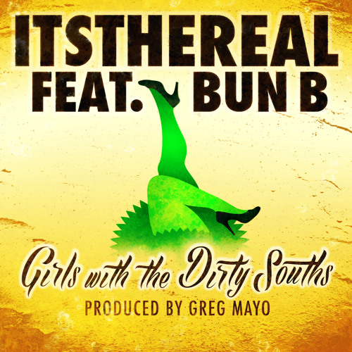 Girls with the Dirty Souths feat. Bun B