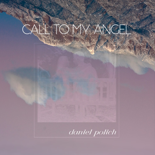 Call To My Angel - Daniel Polich (Original) Sample/Preview