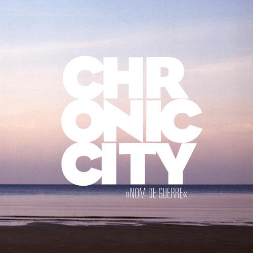 Chronic City - Nom De Guerre