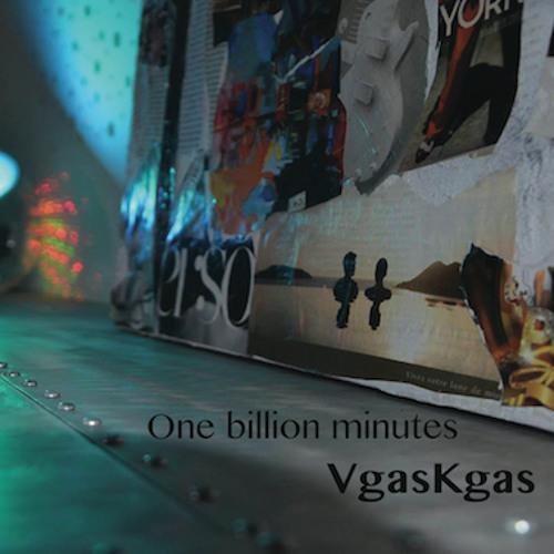 VgasKgas&Noize  One billion minutes