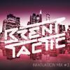 Brent Tactic - Infatuation Mix #3