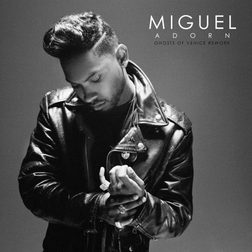 Miguel - Adorn (Ghosts Of Venice Rework)