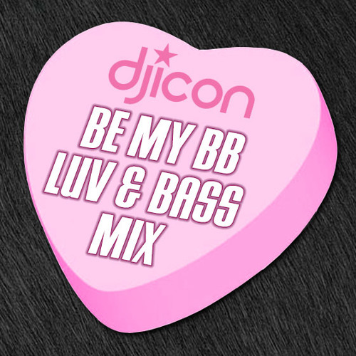 DJ ICON - BE MY BB: V-Day Luv & Bass Mix