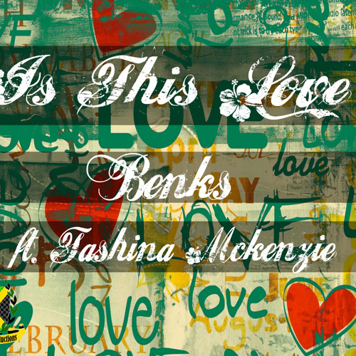 Benks - Is this Love ft. Tashina Mckenzie