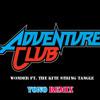 Adventure Club -Wonder (Yono Remix)