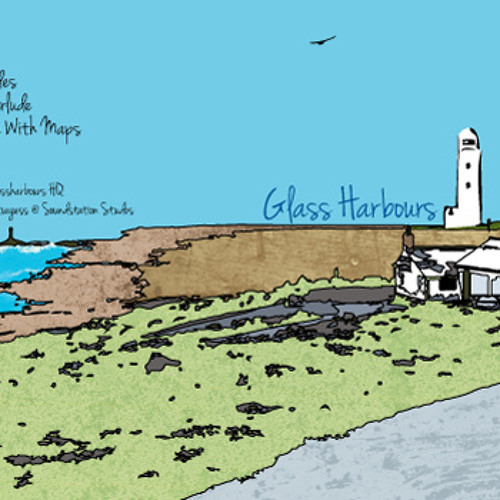 Glass Harbours-The Problem With Maps