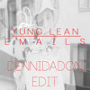 Yung Lean - EMAILS Instrumental (DenniDaDon Edit)FREE DOWNLOAD in the Description