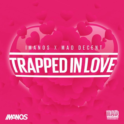 Imanos x Mad Decent - Trapped In Love
