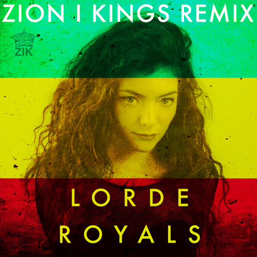 Lorde Royals (Zion I Kings Remix)