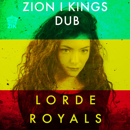 Lorde  Royals (Zion I Kings Dub)