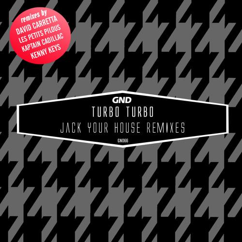Turbo Turbo - Jack Your House (LPP RMX )