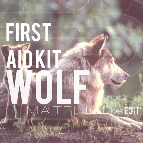 First Aid Kit - Wolf (MATZINGHA Edit)