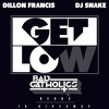 Dillon Francis & DJ Snake - Get Low (Bad Catholics Redux)