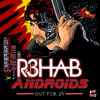 R3hab - Androids (Original Mix)