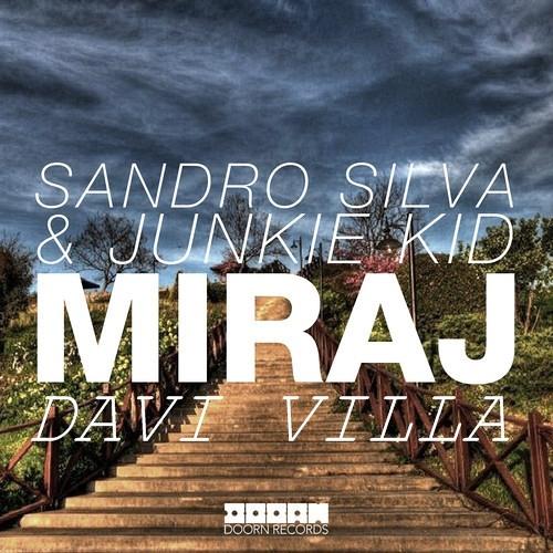 Sandro Silva & Junkie Kid - Miraj (Davi Villa Pvt)