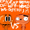 Peri Vs Darwin Watterson. Epic Rap Battles of Why the Fuck Would We Do This?! Season 1.