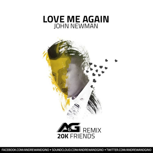 John Newman - Love Me Again (A&G Remix)
