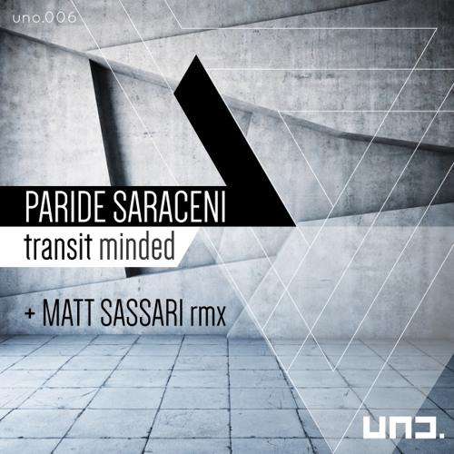 Paride Saraceni - Transit Minded (Matt Sassari Remix) // Uno.