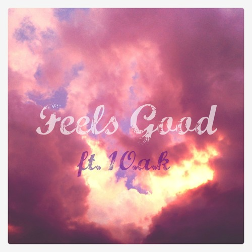 Feels Good ft. 1-O.A.K.